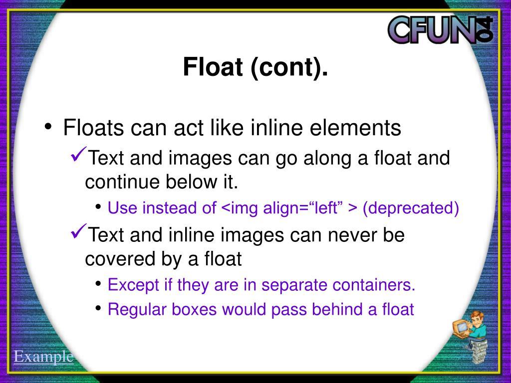 Float (cont).