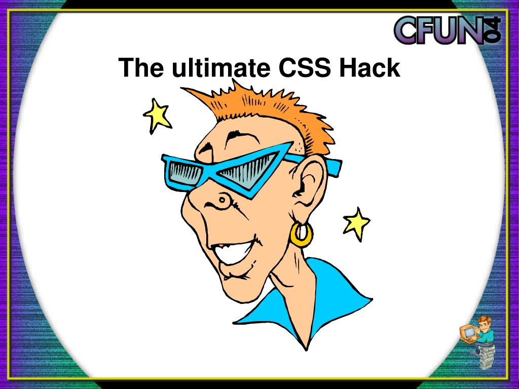 The ultimate CSS Hack