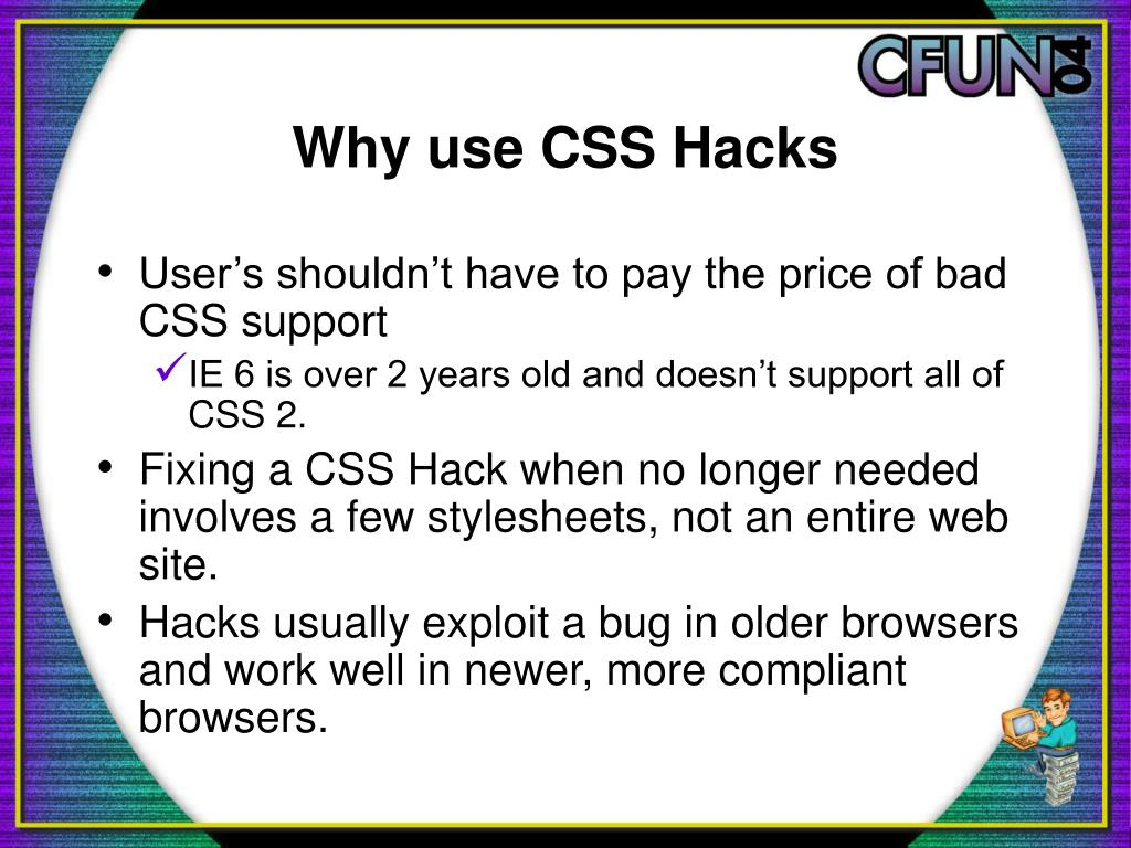 Why use CSS Hacks