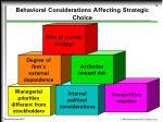 behavioral considerations affecting strategic choice