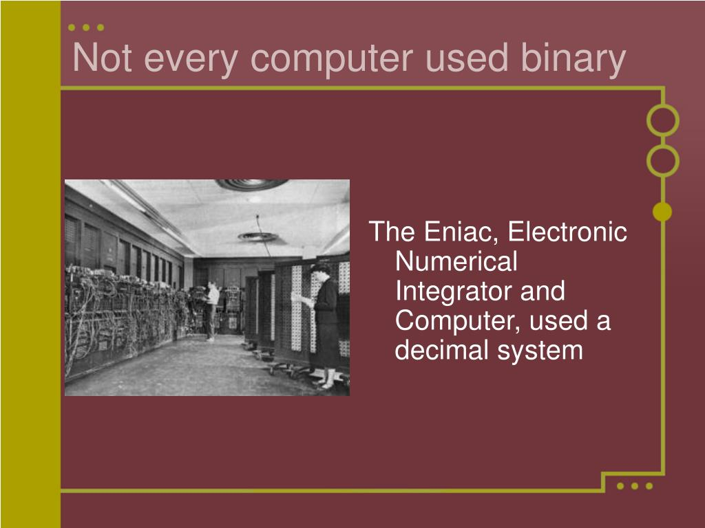 Not every computer used binary
