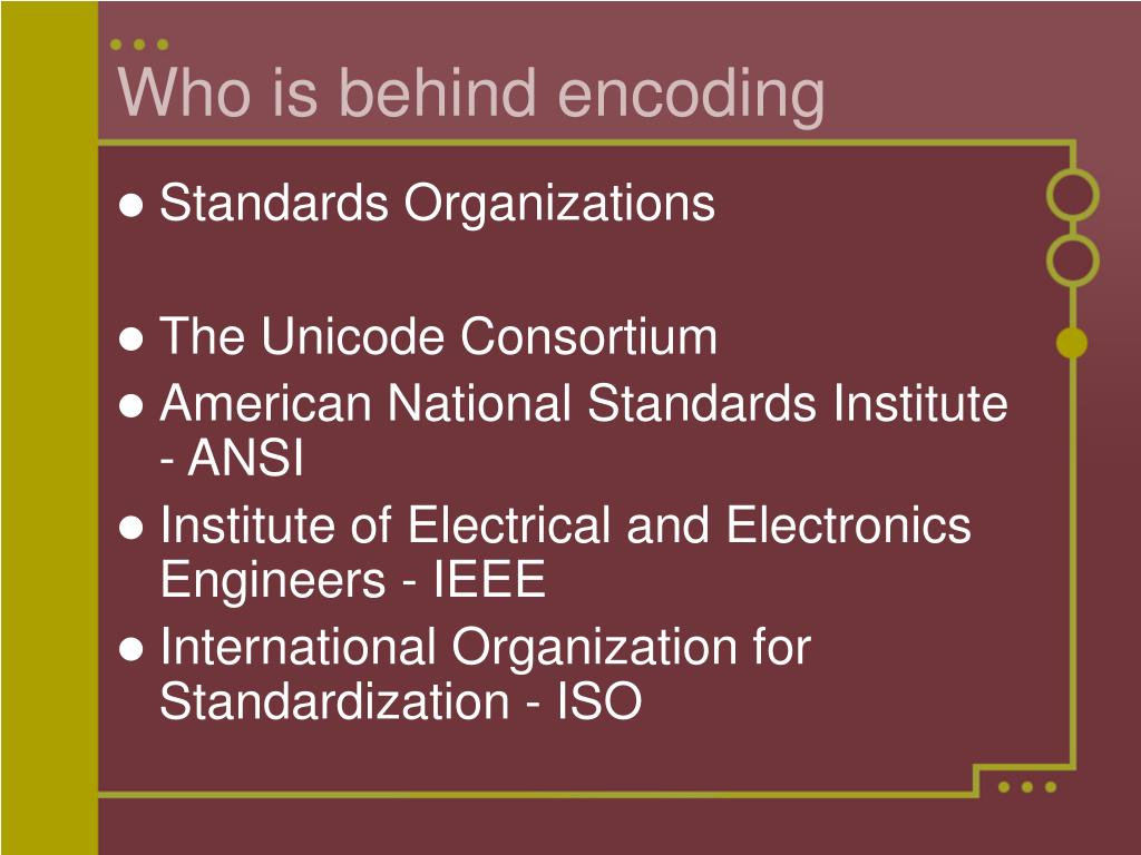Who is behind encoding