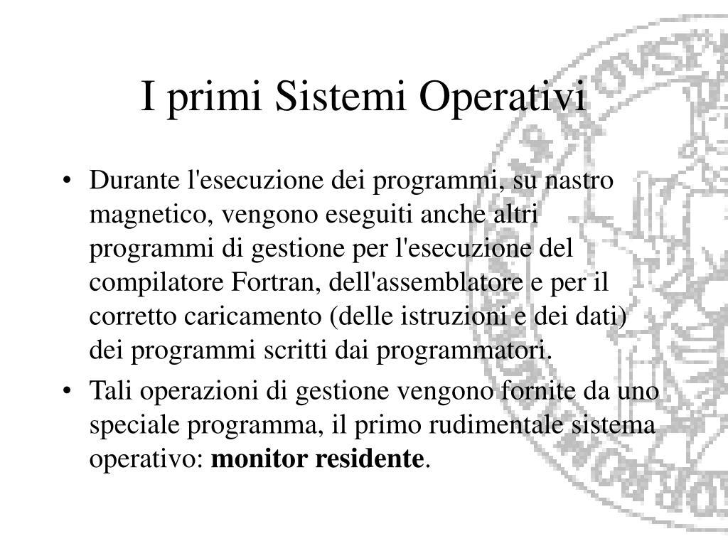 I primi Sistemi Operativi