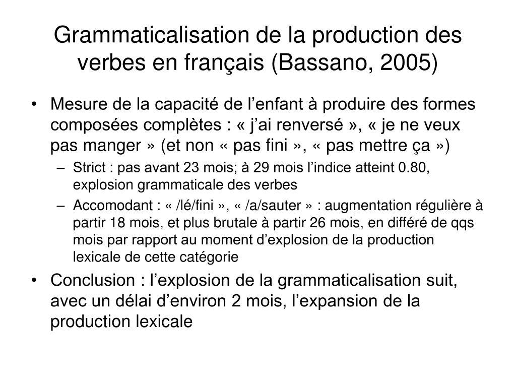 Grammaticalisation de la production des verbes en français (Bassano, 2005)