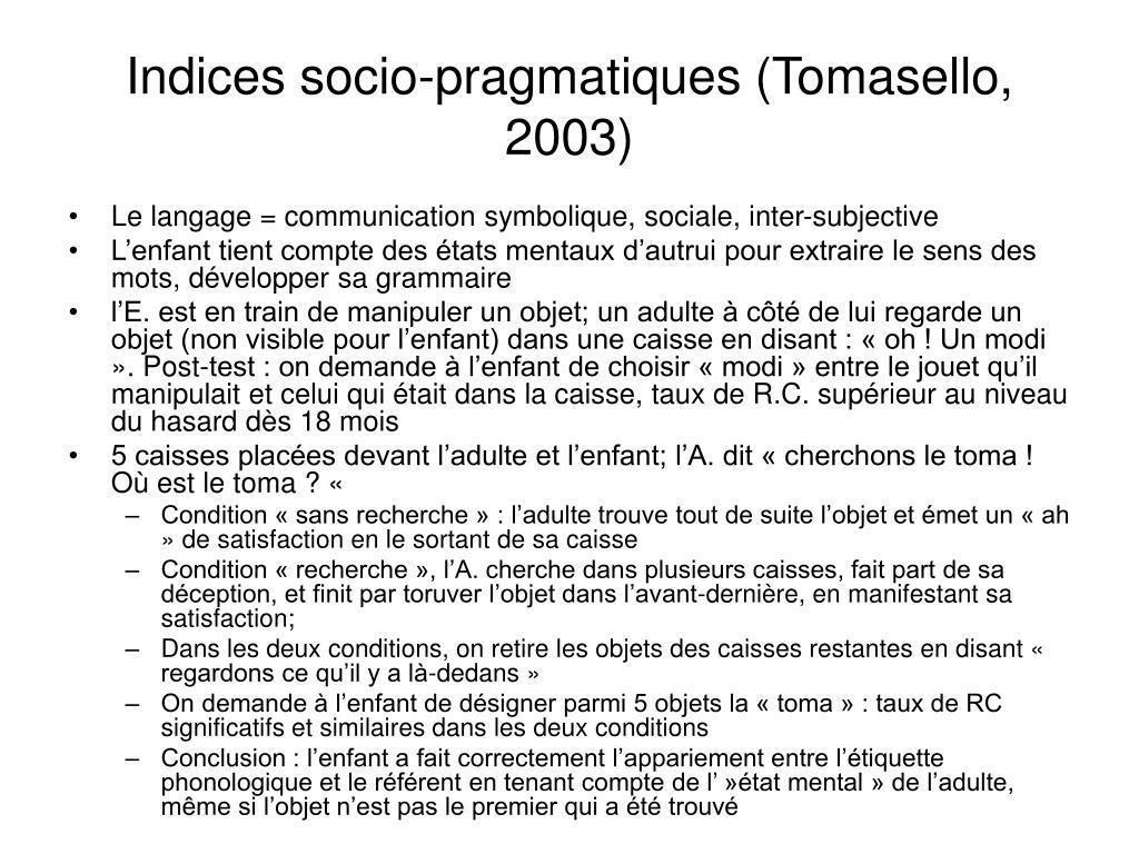 Indices socio-pragmatiques (Tomasello, 2003)