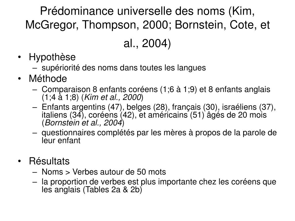 Prédominance universelle des noms (Kim, McGregor, Thompson, 2000; Bornstein, Cote, et al., 2004)