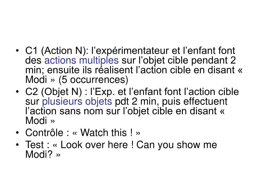 C1 (Action N): l'expérimentateur et l'enfant font des