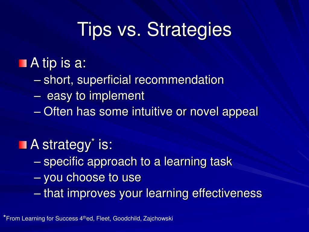 Tips vs. Strategies