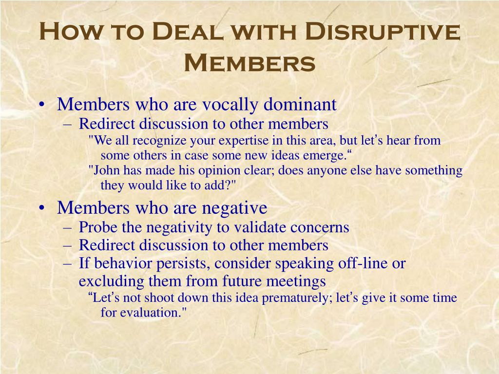 How to Deal with Disruptive Members