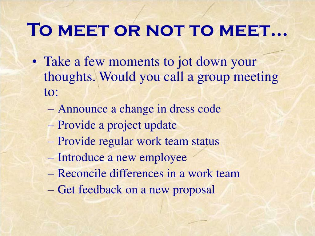 To meet or not to meet…