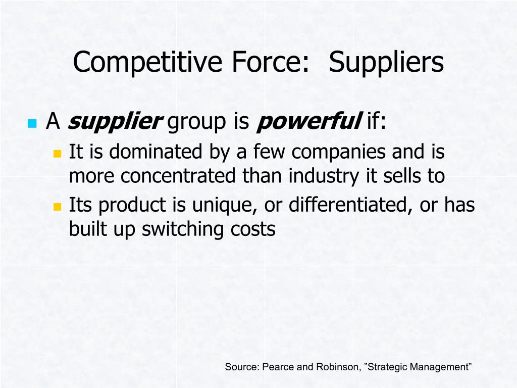 Competitive Force:  Suppliers