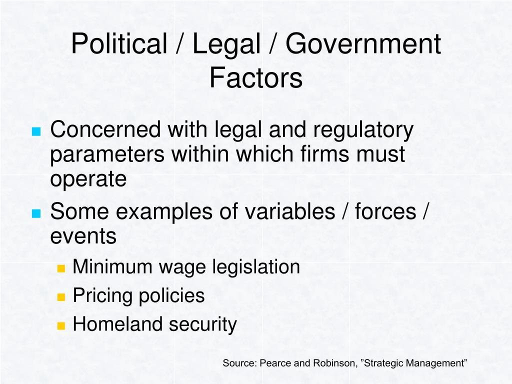 Political / Legal / Government Factors