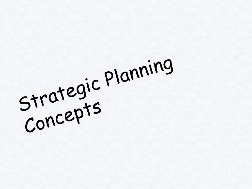 Strategic Planning Concepts