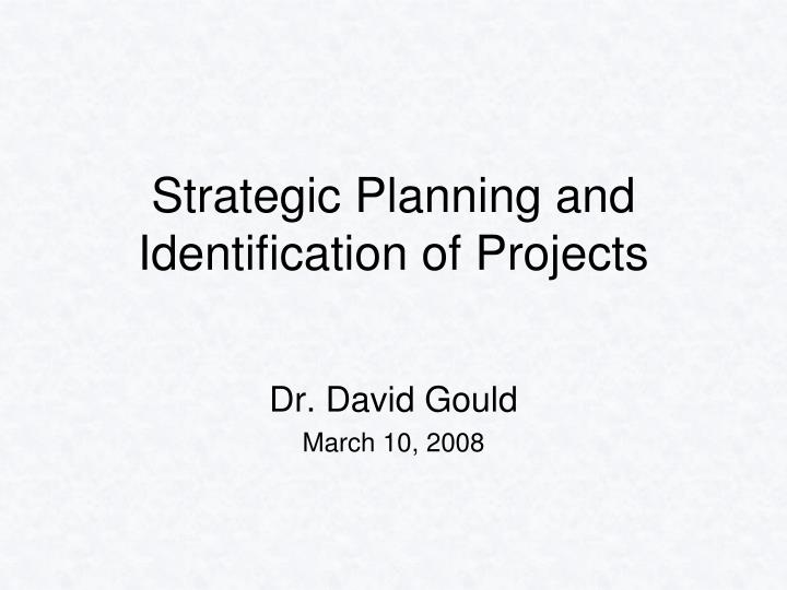 Strategic planning and identification of projects