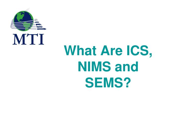 What are ics nims and sems