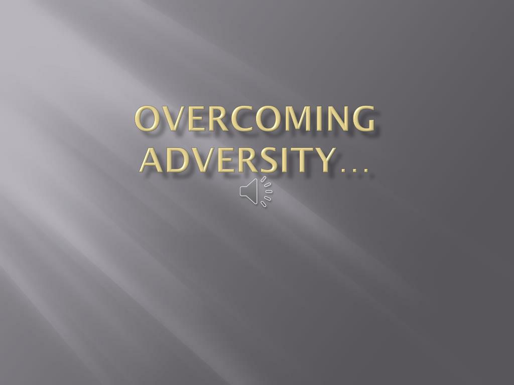 overcoming adversity l.