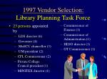 1997 vendor selection library planning task force