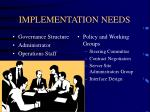 implementation needs