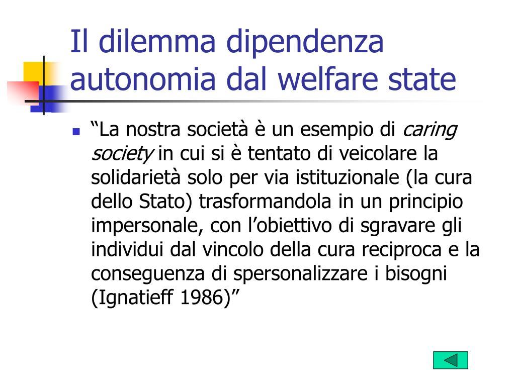 Il dilemma dipendenza autonomia dal welfare state