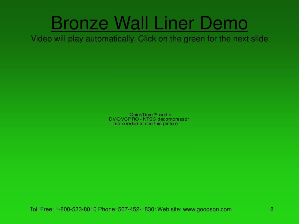 Bronze Wall Liner Demo