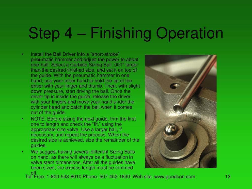 Step 4 – Finishing Operation