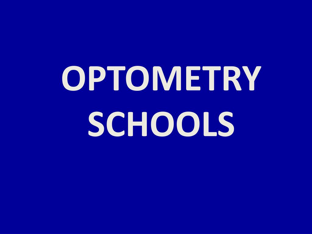 OPTOMETRY SCHOOLS