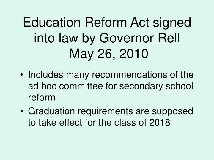 Education reform act signed into law by governor rell may 26 2010