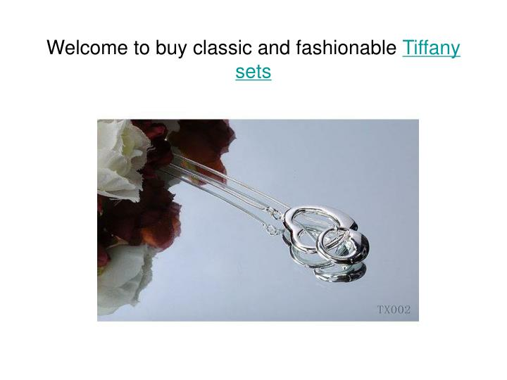 Welcome to buy classic and fashionable tiffany sets