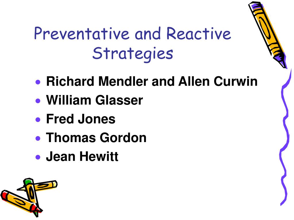 Preventative and Reactive Strategies