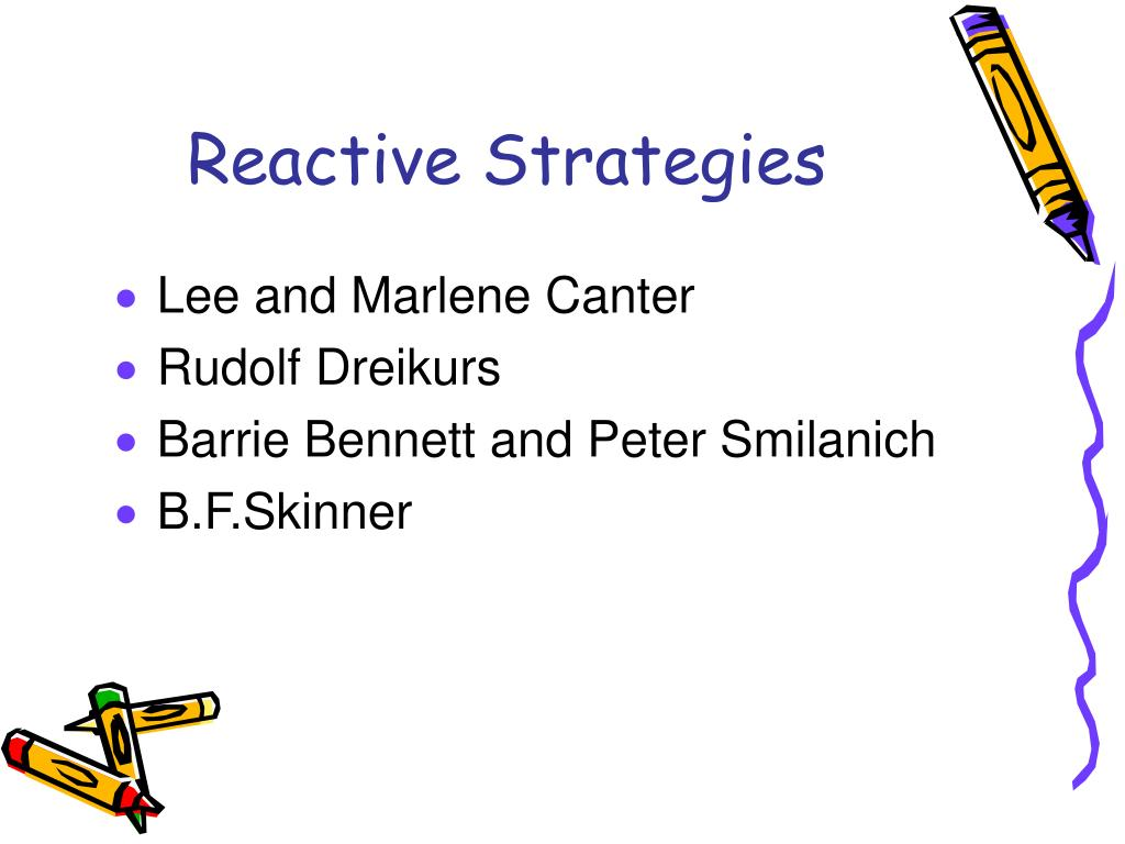 Reactive Strategies