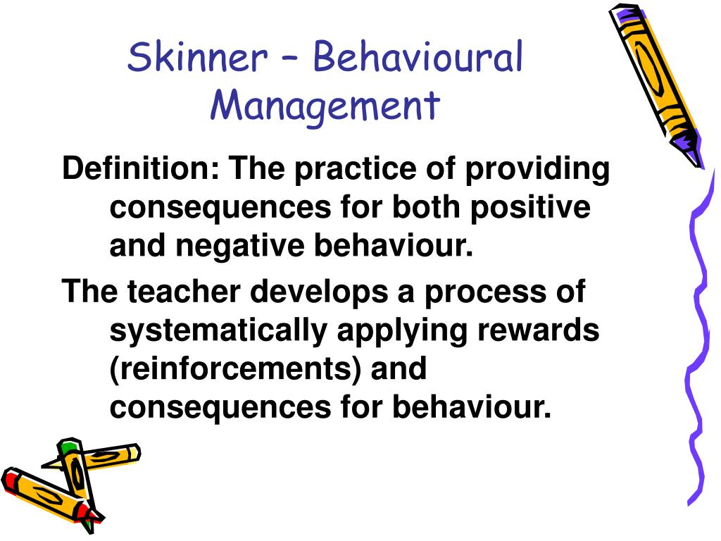 Skinner – Behavioural Management