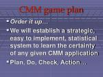 cmm game plan