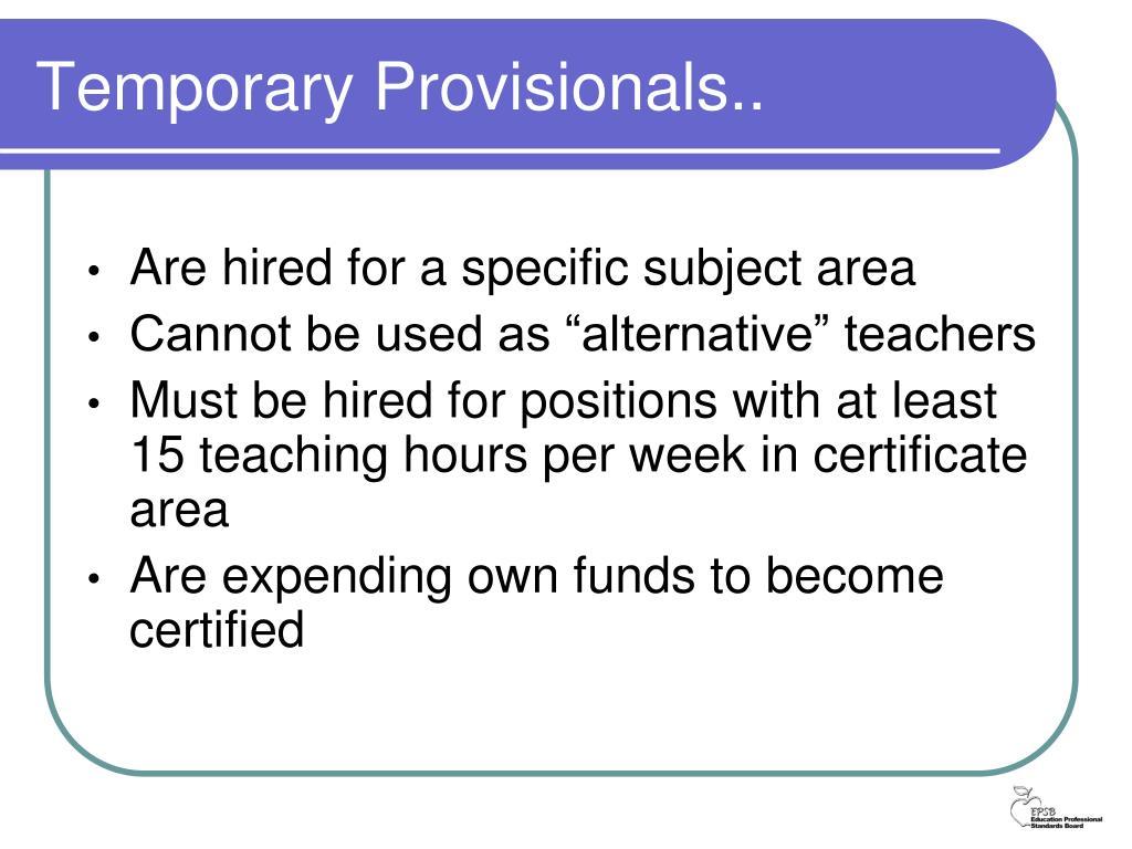 Temporary Provisionals..