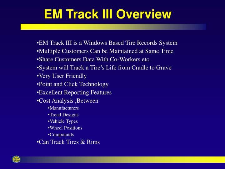 EM Track III Overview