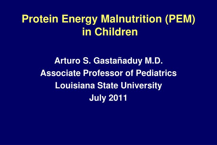protein energy malnutrition pem in children n.