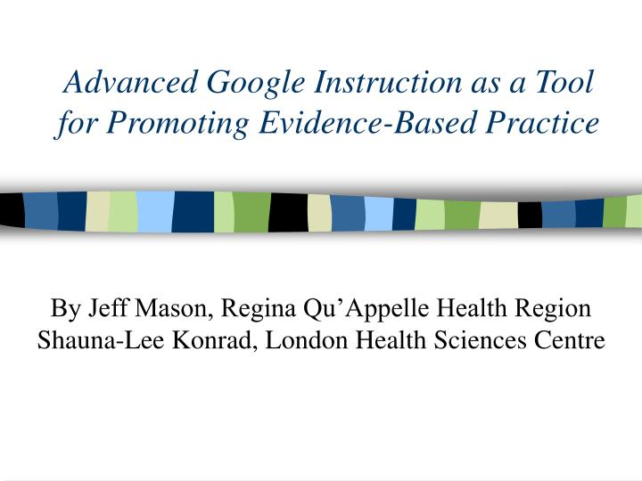 Advanced google instruction as a tool for promoting evidence based practice