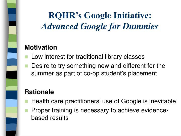 Rqhr s google initiative advanced google for dummies