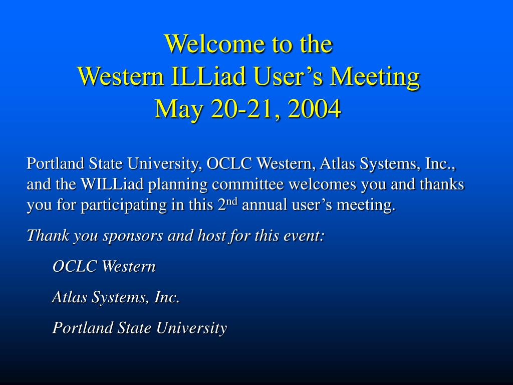 welcome to the western illiad user s meeting may 20 21 2004