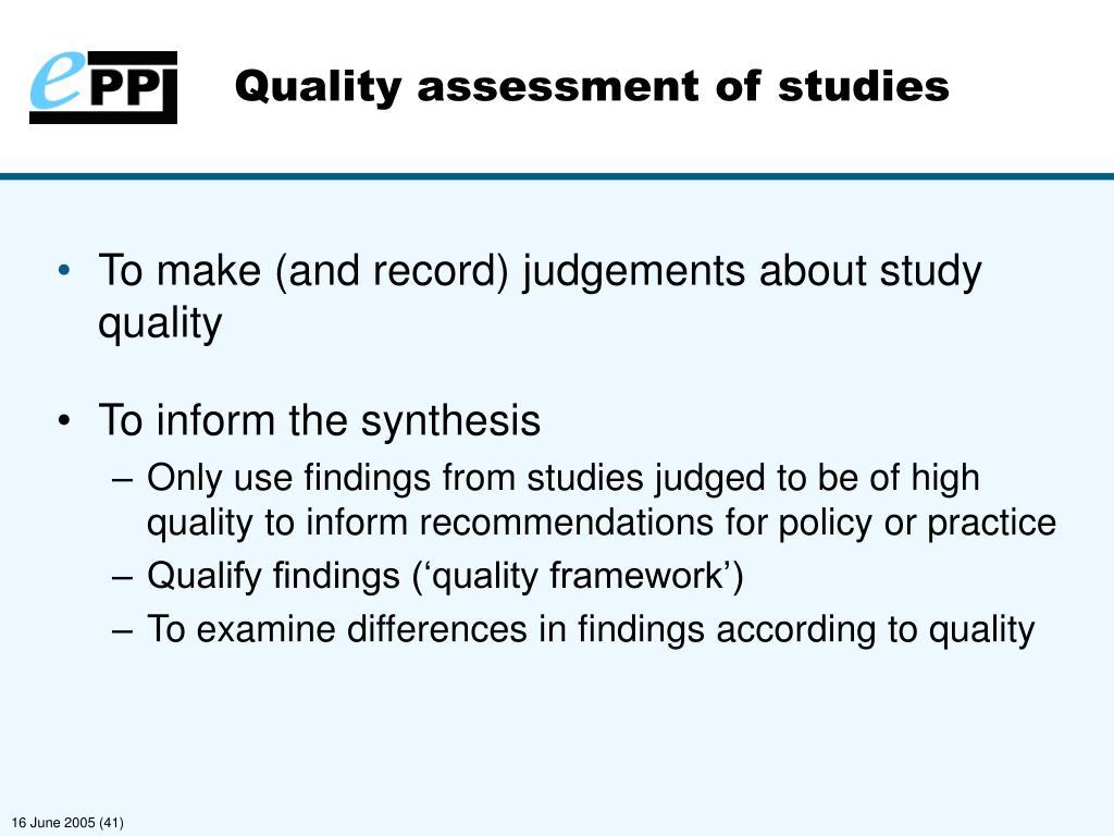 Quality assessment of studies