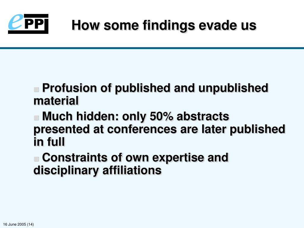 How some findings evade us