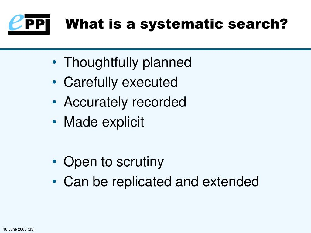 What is a systematic search?