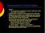 development of culture media