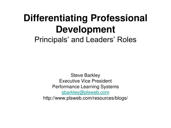 Differentiating professional development principals and leaders roles