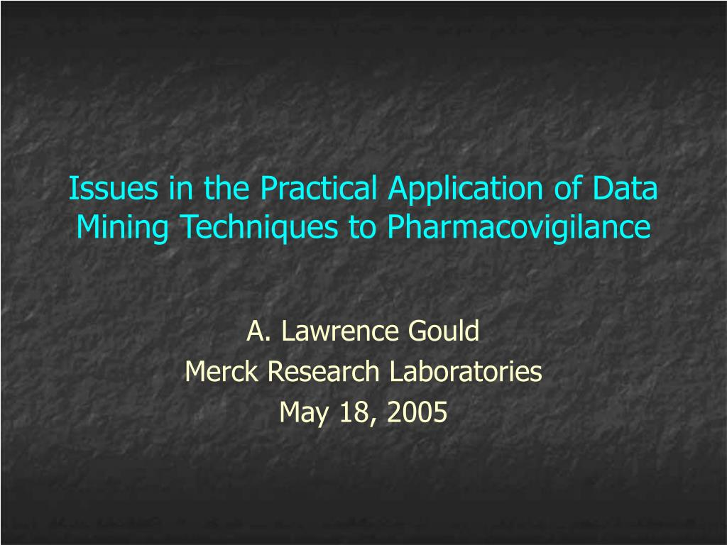 Issues in the Practical Application of Data Mining Techniques to Pharmacovigilance