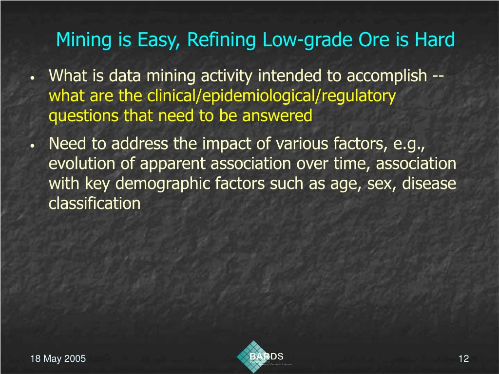 Mining is Easy, Refining Low-grade Ore is Hard
