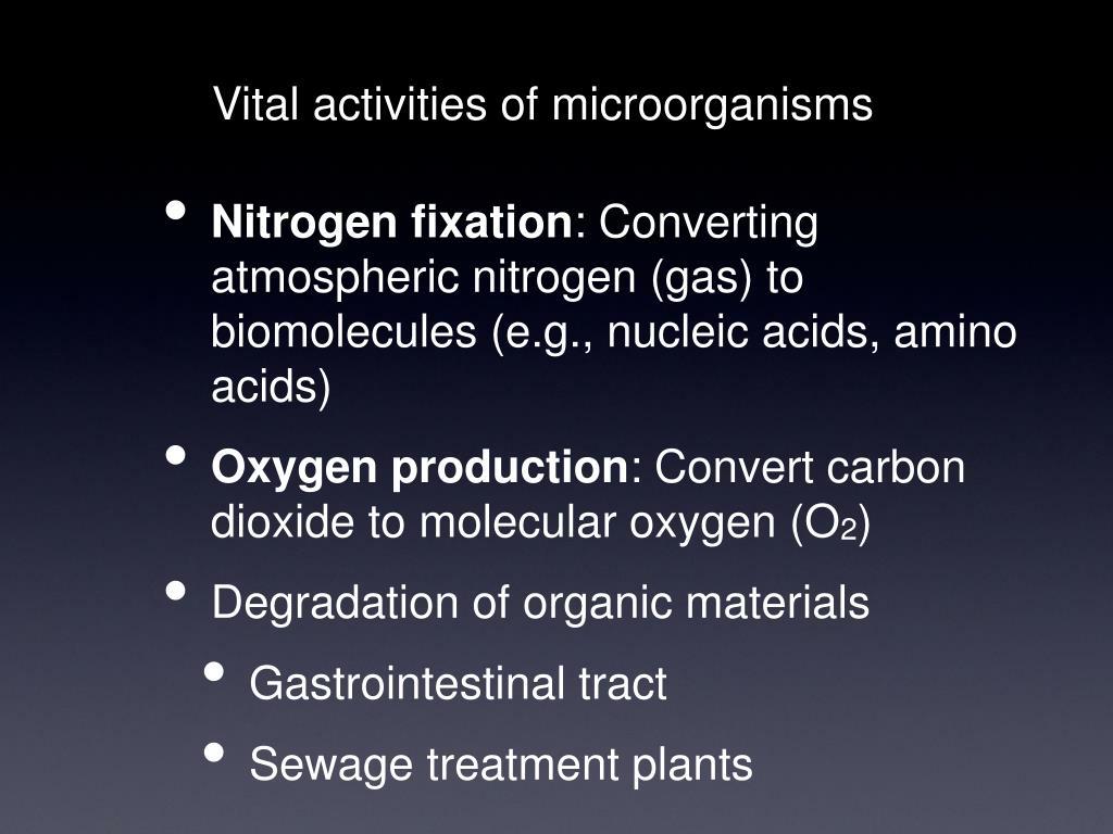 Vital activities of microorganisms
