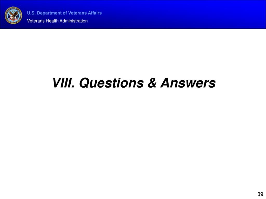VIII. Questions & Answers