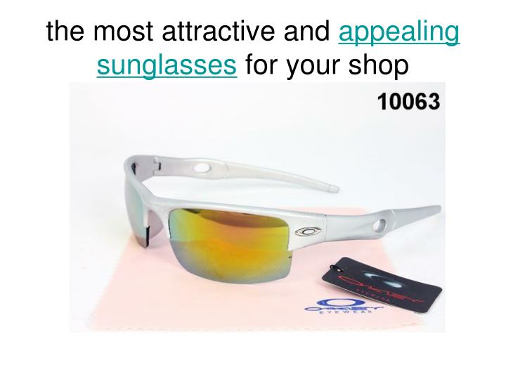 The most attractive and appealing sunglasses for your shop