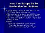 how can europe be so productive yet so poor