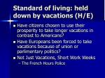 standard of living held down by vacations h e